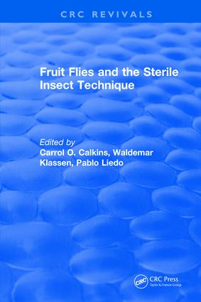 Fruit Flies and the Sterile Insect Technique: 1st Edition (Hardback) book cover
