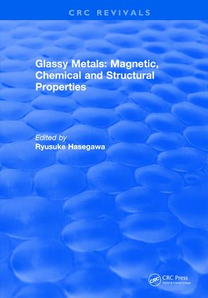 Glassy Metals: Magnetic, Chemical and Structural Properties: 1st Edition (Hardback) book cover