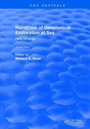Handbook of Geophysical Exploration at Sea: 2nd Editions - Hard Minerals, 2nd Edition (Hardback) book cover
