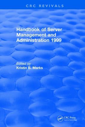Handbook of Server Management and Administration: 1999, 1st Edition (e-Book) book cover