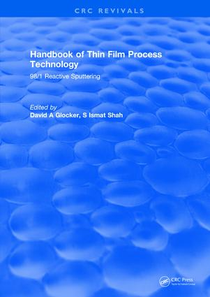 Handbook of Thin Film Process Technology: 98/1 Reactive Sputtering, 1st Edition (Hardback) book cover