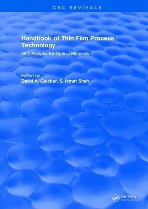 Handbook of Thin Film Process Technology: 98/2 Recipes for Optical Materials, 1st Edition (Hardback) book cover