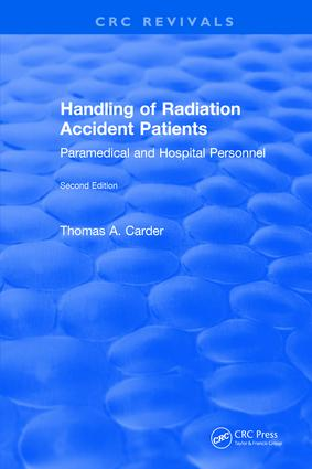 Handling of Radiation Accident Patients: by Paramedical and Hospital Personnel Second Edition, 2nd Edition (Hardback) book cover