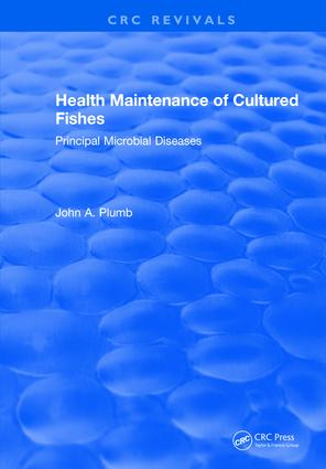 Health Maintenance of Cultured Fishes: Principal Microbial Diseases, 1st Edition (Hardback) book cover