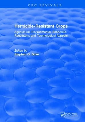 Herbicide-Resistant Crops: Agricultural, Economic, Environmental, Regulatory, and Technological Aspects, 1st Edition (Hardback) book cover