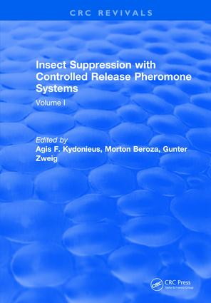 Insect Suppression with Controlled Release Pheromone Systems: Volume I, 1st Edition (Hardback) book cover