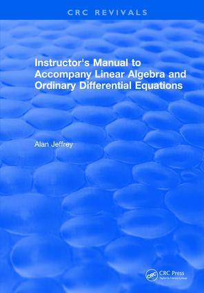 Instructors Manual to Accompany Linear Algebra and Ordinary Differential Equations: 1st Edition (Hardback) book cover