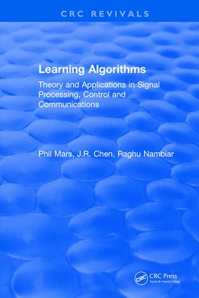 Learning Algorithms: Theory and Applications in Signal Processing, Control and Communications, 1st Edition (Hardback) book cover