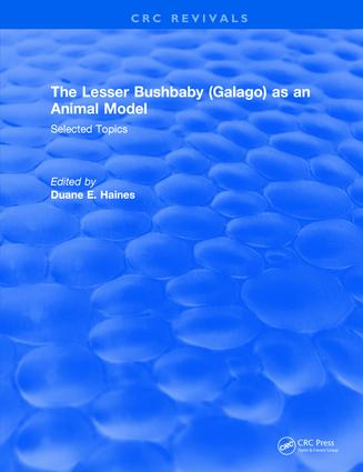 The Lesser Bushbaby (Galago) as an Animal Model: Selected Topics: 1st Edition (Hardback) book cover