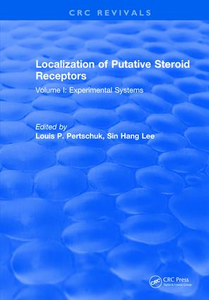 Localization Of Putative Steroid Receptors: Volume I: Experimental Systems, 1st Edition (Hardback) book cover
