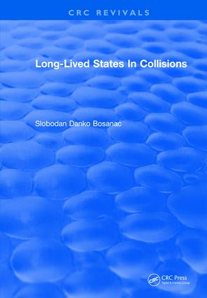Long Lived States In Collisions: 1st Edition (Hardback) book cover