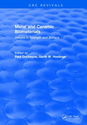 Metal and Ceramic Biomaterials: Volume II: Strength and Surface, 1st Edition (Hardback) book cover