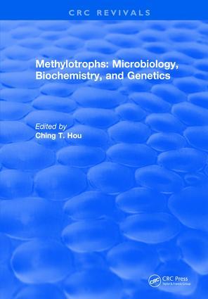 Methylotrophs : Microbiology. Biochemistry and Genetics: 1st Edition (Hardback) book cover