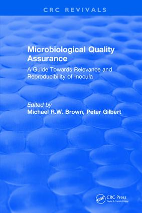 Microbiological Quality Assurance: A Guide Towards Relevance and Reproducibility of Inocula, 1st Edition (Hardback) book cover