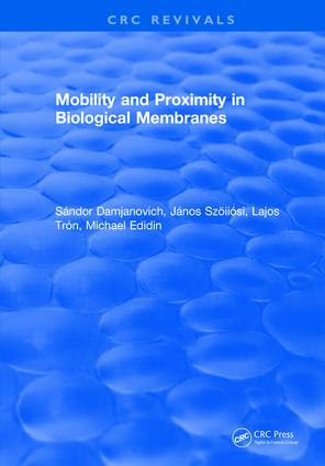 Mobility and Proximity in Biological Membranes: 1st Edition (Hardback) book cover