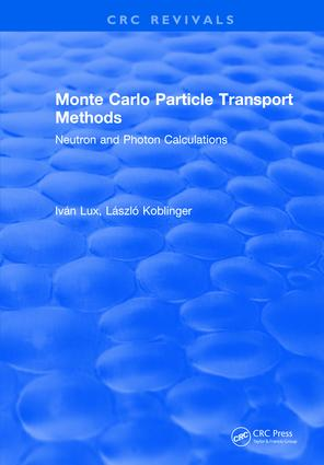Monte Carlo Particle Transport Methods: 1st Edition (Hardback) book cover