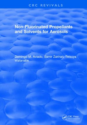 Non-Fluorinated Propellants and Solvents for Aerosols: 1st Edition (Hardback) book cover