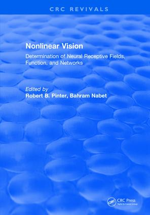 Nonlinear Vision: Determination of Neural Receptive Fields, Function, and Networks: 1st Edition (Hardback) book cover