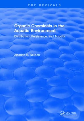 Organic Chemicals in the Aquatic Environment: Distribution, Persistence, and Toxicity, 1st Edition (Hardback) book cover