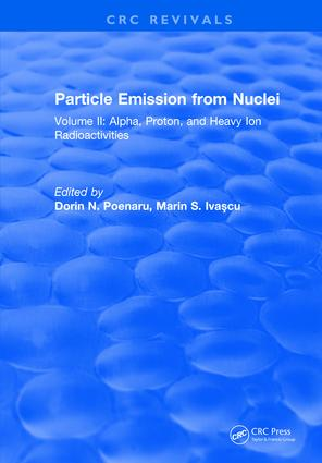 Particle Emission From Nuclei: Volume II: Alpha, Proton, and Heavy Ion Radioactivities, 1st Edition (Hardback) book cover