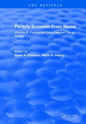 Particle Emission From Nuclei: Volume III: Fission and Beta-Delayed Decay Modes, 1st Edition (Hardback) book cover