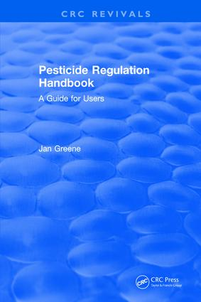 Pesticide Regulation Handbook: A Guide for Users, 1st Edition (Hardback) book cover