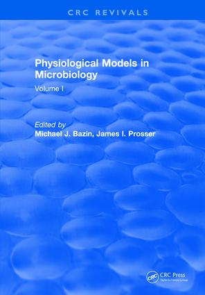 Physiological Models in Microbiology: Volume I, 1st Edition (Hardback) book cover