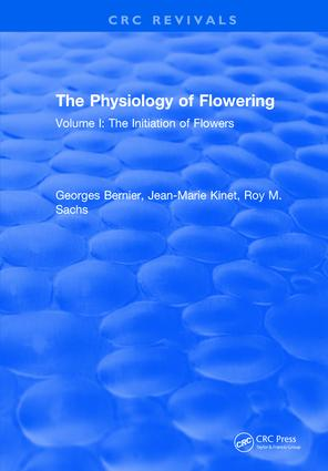 The Physiology of Flowering: Volume I: Initiation Of Flowers, 1st Edition (Hardback) book cover