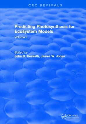 Predicting Photosynthesis For Ecosystem Models: Volume I, 1st Edition (Hardback) book cover