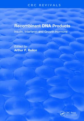 Recombinant DNA Products: Insulin, Interferon and Growth Hormone, 1st Edition (Hardback) book cover