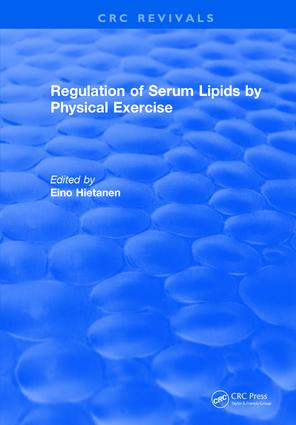 Regulation Of Serum Lipids By Physical Exercise: 1st Edition (Hardback) book cover