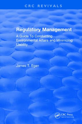 Regulatory Management: A Guide To Conducting Environmental Affairs and Minimizing Liability book cover
