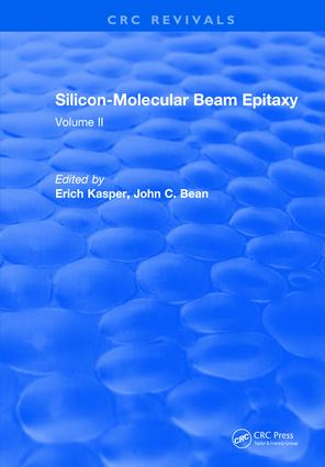 Silicon Molecular Beam Epitaxy: Volume II, 1st Edition (Hardback) book cover