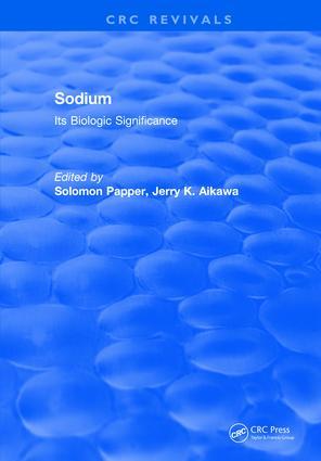 Sodium: Its Biologic Significance: 1st Edition (Hardback) book cover