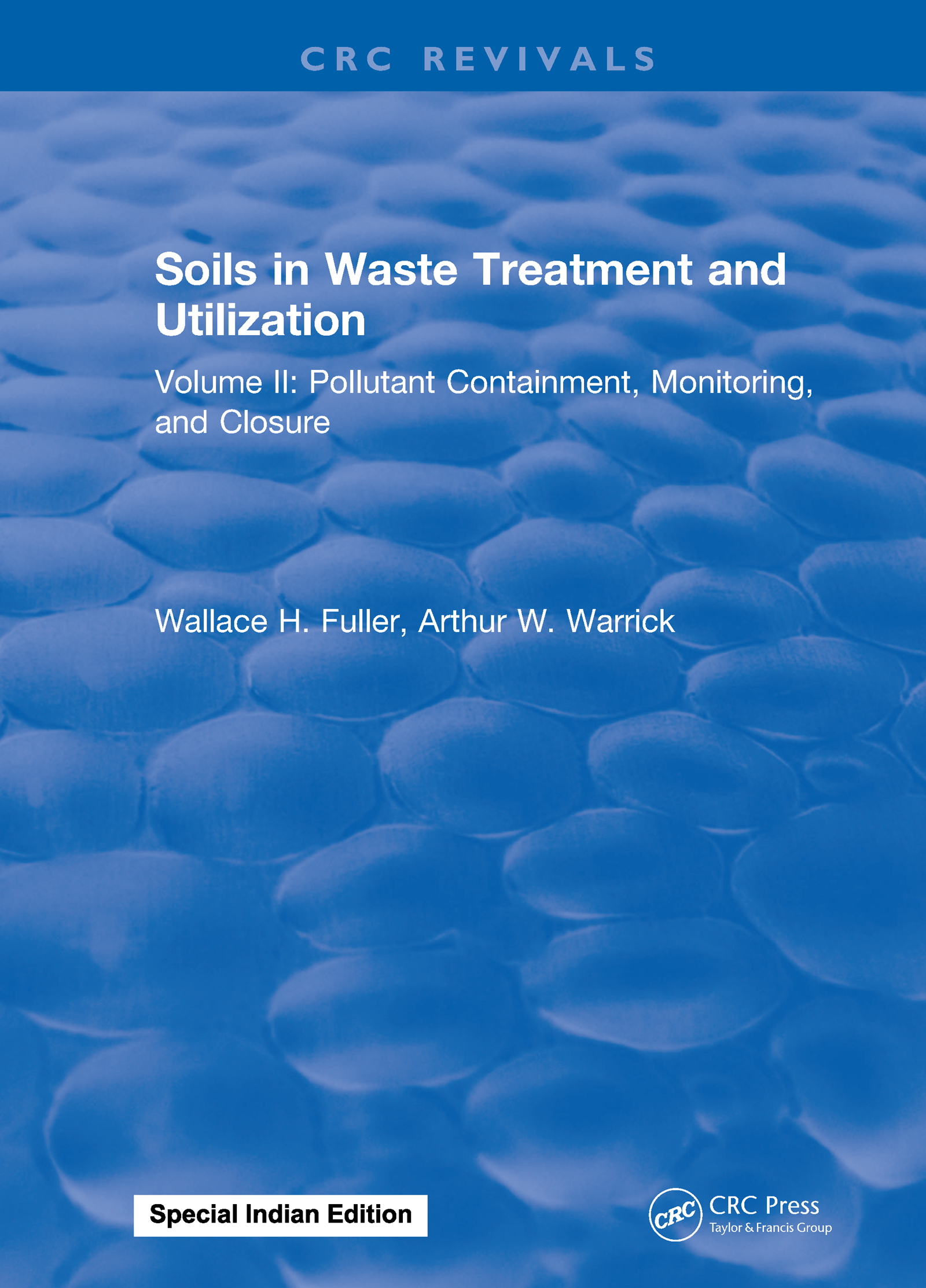 Soils in Waste Treatment and Utilization: Volume II: Pollutant Containment, Monitoring, and Closure, 1st Edition (Hardback) book cover