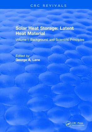 Solar Heat Storage: Volume I: Latent Heat Material, 1st Edition (Hardback) book cover