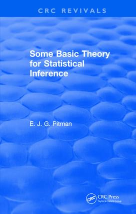 Some Basic Theory for Statistical Inference: Monographs on Applied Probability and Statistics, 1st Edition (Hardback) book cover