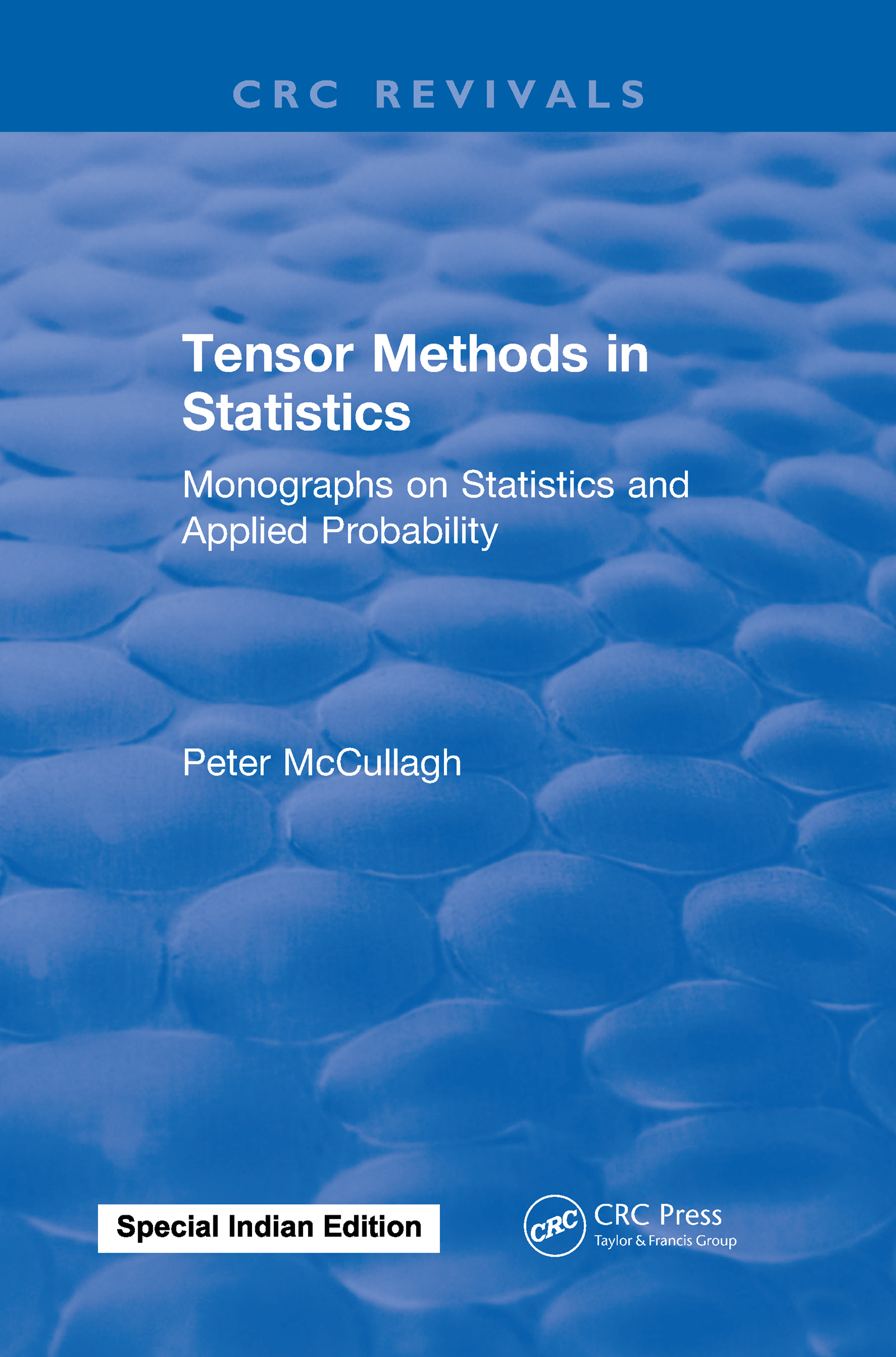 Tensor Methods in Statistics: Monographs on Statistics and Applied Probability, 1st Edition (Hardback) book cover