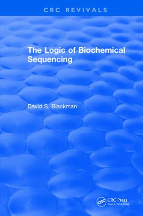 The Logic of Biochemical Sequencing: 1st Edition (Hardback) book cover