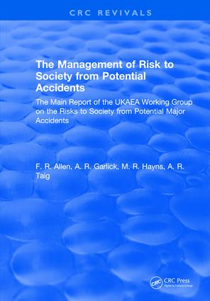 The Management of Risk to Society from Potential Accidents: The Main Report of the UKAEA Working Group on the Risks to Society from Potential Major Accidents, 1st Edition (Hardback) book cover