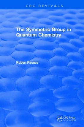 The Symmetric Group in Quantum Chemistry: 1st Edition (Hardback) book cover