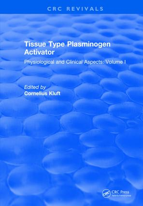 Tissue Type Plasminogen Activity: Volume I, 1st Edition (Hardback) book cover