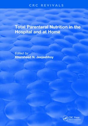 Total Parenteral Nutrition in the Hospital and at Home: 1st Edition (Hardback) book cover
