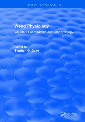 Weed Physiology: Volume I: Reproduction and Ecophysiology, 1st Edition (Hardback) book cover
