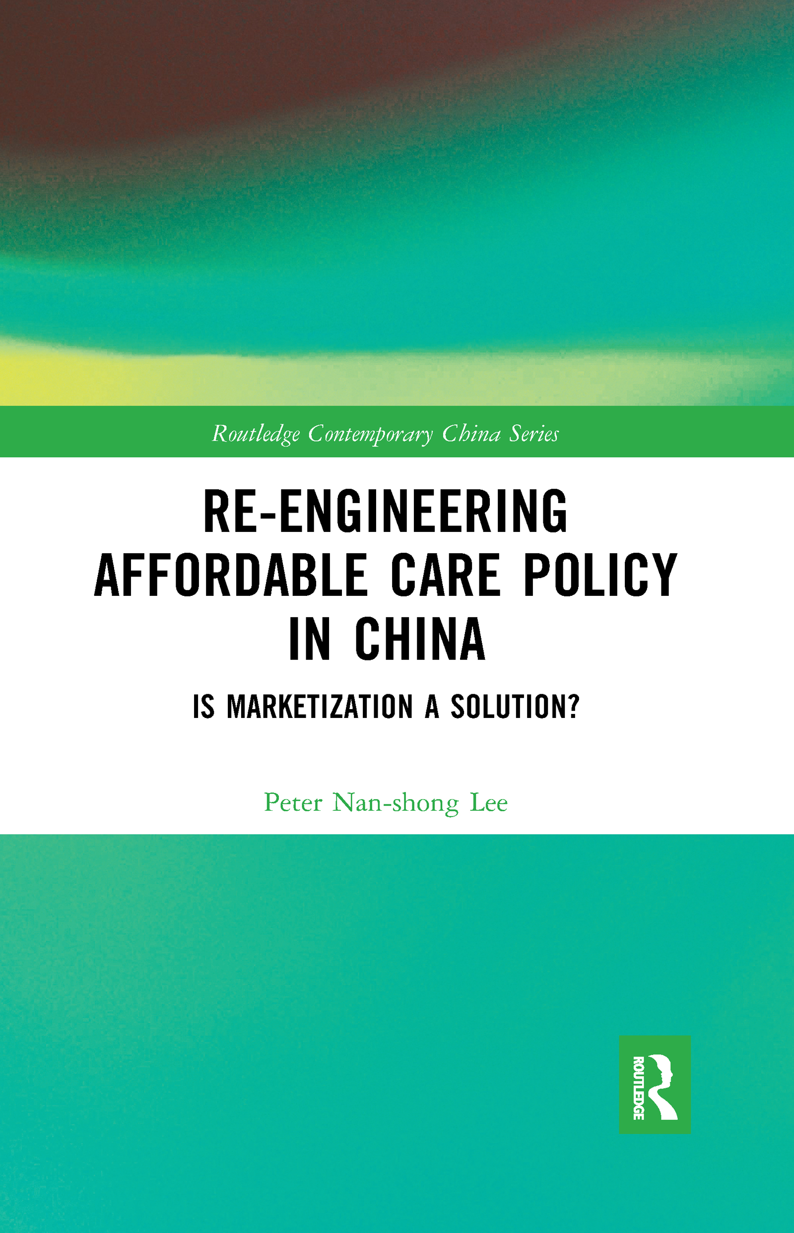 Re-engineering Affordable Care Policy in China