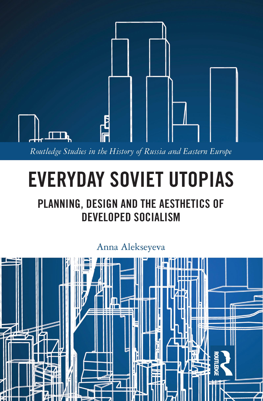Everyday Soviet Utopias