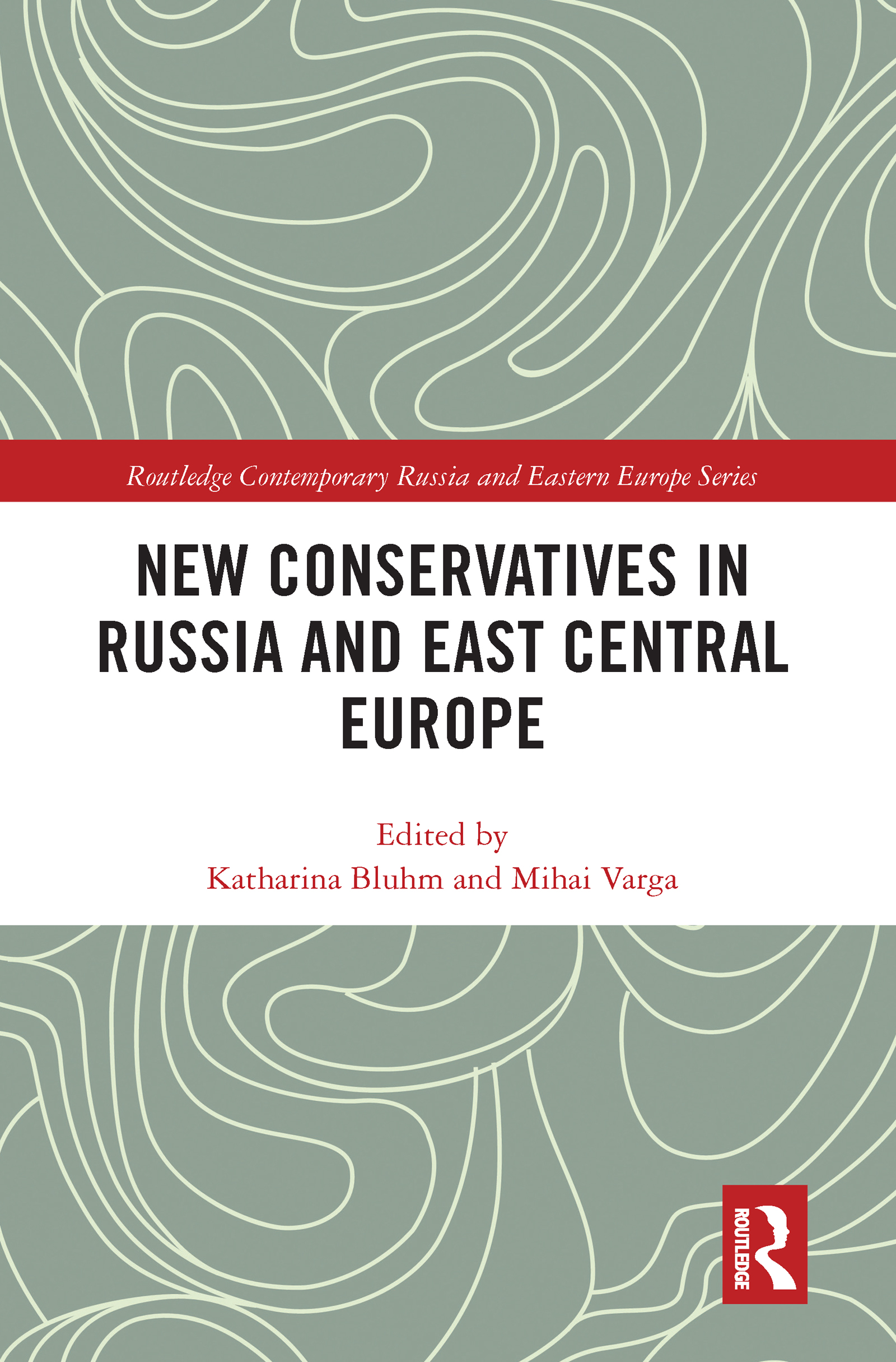New Conservatives in Russia and East Central Europe
