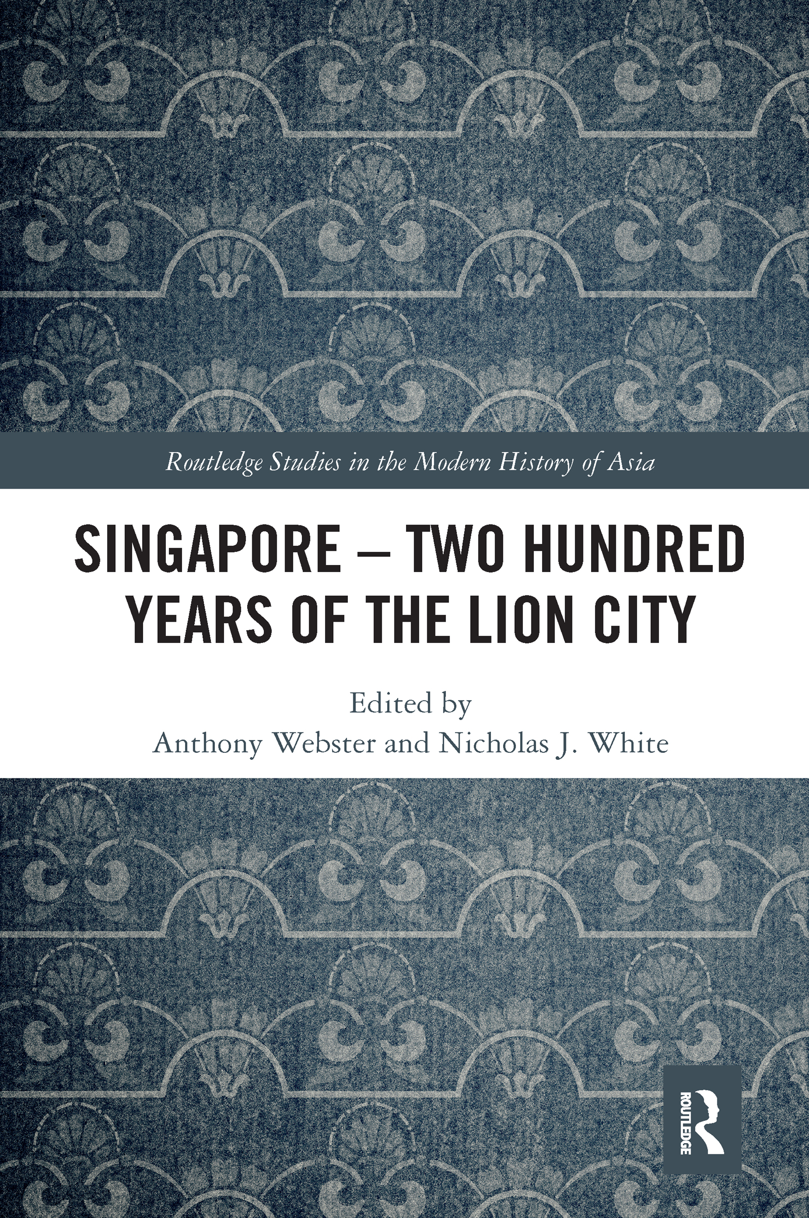 Singapore – Two Hundred Years of the Lion City