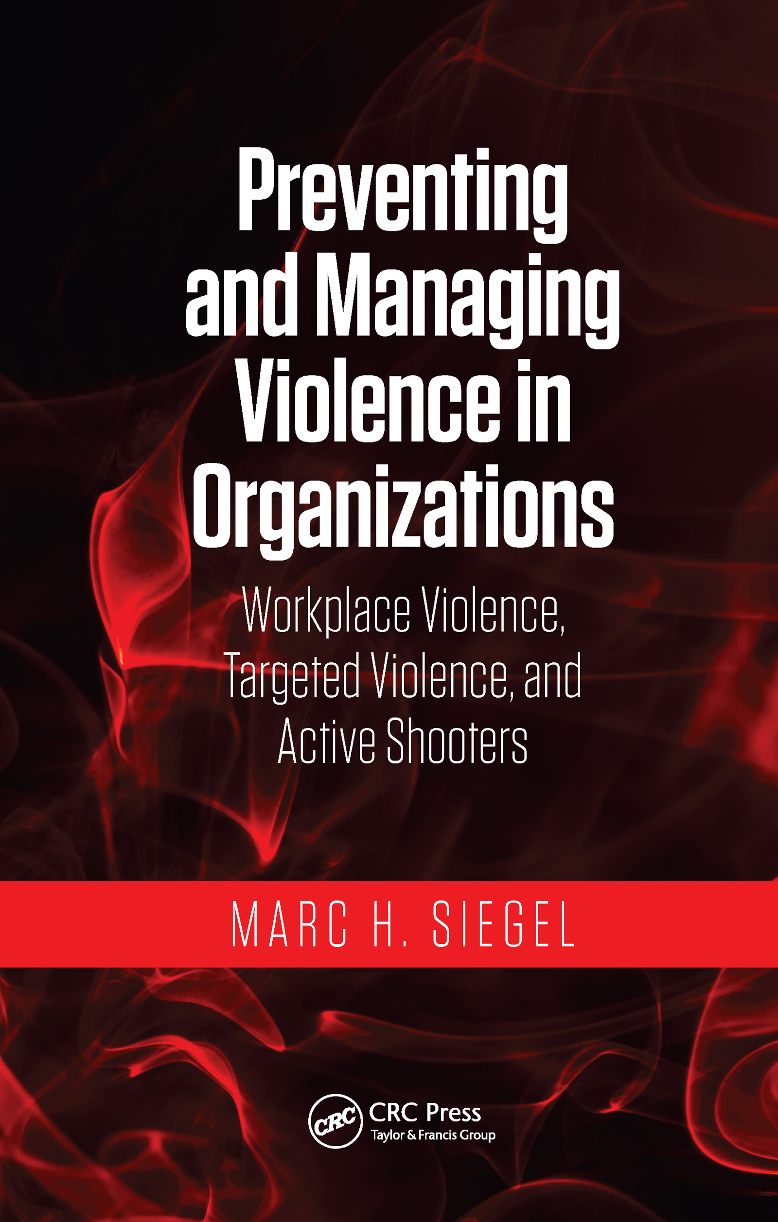 Preventing and Managing Violence in Organizations
