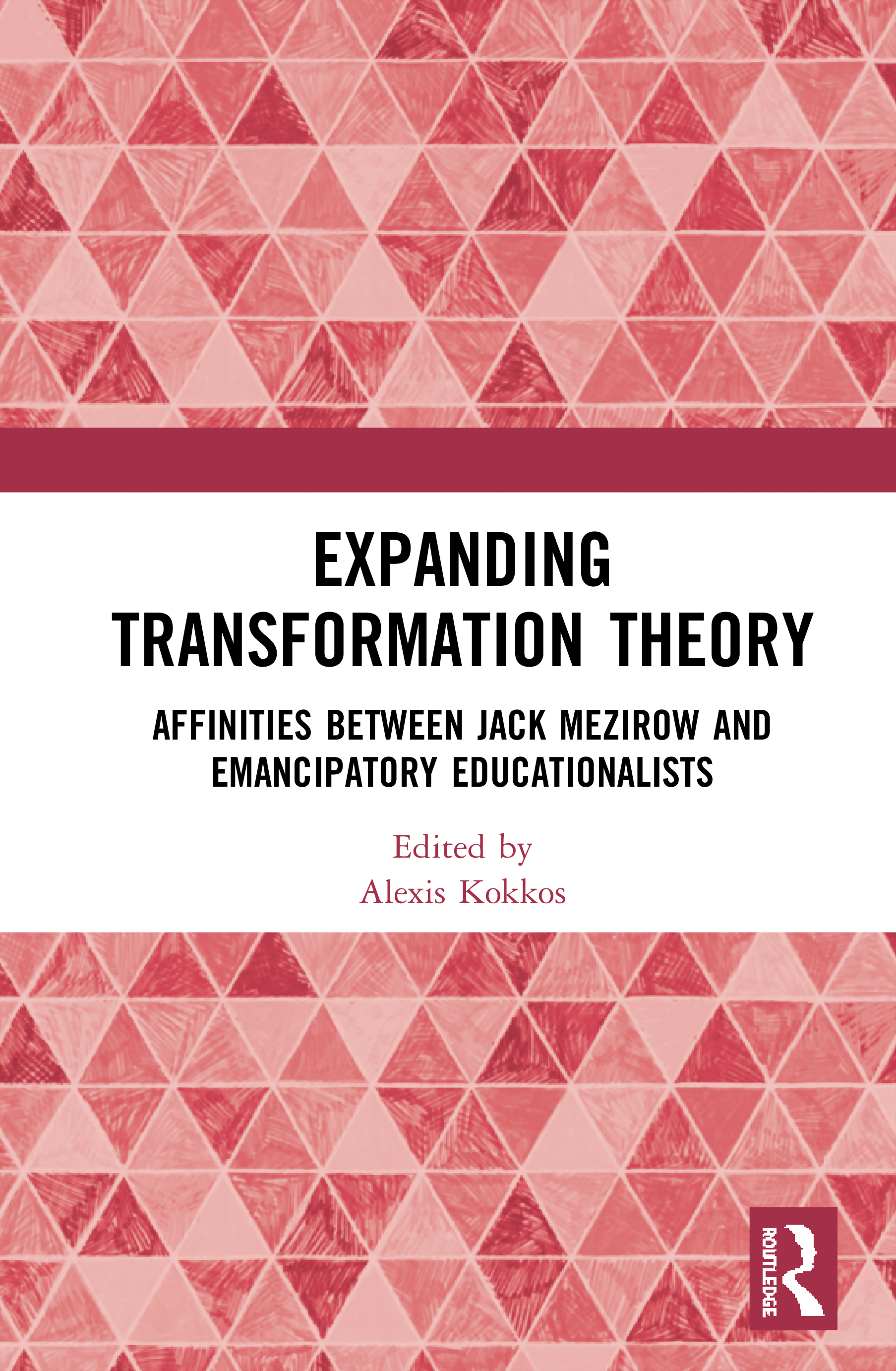 Expanding Transformation Theory: Affinities between Jack Mezirow and Emancipatory Educationalists, 1st Edition (Hardback) book cover